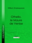 Othello, le Maure de Venise - eBook