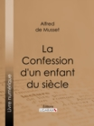 La Confession d'un enfant du siecle - eBook