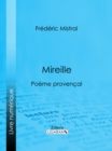 Mireille : Poeme provencal - eBook