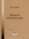 Elements de Physiologie - eBook