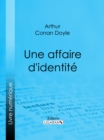 Une affaire d'identite - eBook