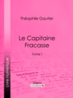 Le Capitaine Fracasse : Tome I - eBook