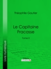 Le Capitaine Fracasse : Tome II - eBook