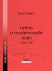 Lettres a Mademoiselle Jodin : 1765-1769 - eBook
