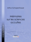 Memoires sur les sciences occultes - eBook