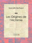 Les Origines de l'Alchimie - eBook