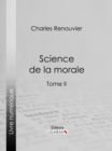 Science de la morale : Tome second - eBook