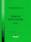 Science de la morale : Tome premier - eBook