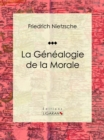 La Genealogie de la Morale - eBook