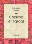 Caprices et zigzags - eBook