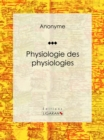 Physiologie des physiologies - eBook