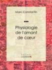 Physiologie de l'amant de coeur - eBook