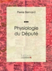 Physiologie du Depute - eBook