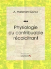 Physiologie du contribuable recalcitrant - eBook