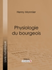Physiologie du bourgeois - eBook