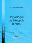 Physiologie de l'Anglais a Paris - eBook