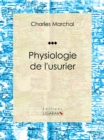 Physiologie de l'usurier - eBook