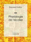 Physiologie de l'ecolier - eBook