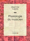 Physiologie du musicien - eBook