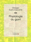 Physiologie du gant - eBook