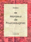 Monsieur de Pourceaugnac - eBook
