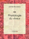 Physiologie du viveur - eBook