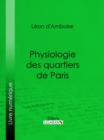 Physiologie des quartiers de Paris - eBook