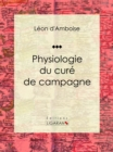 Physiologie du cure de campagne - eBook