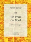 De Paris au Tibet : Notes de voyage - eBook