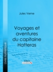 Voyages et aventures du capitaine Hatteras - eBook