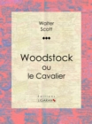 Woodstock : ou le Cavalier - eBook