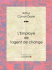 L'Employe de l'agent de change - eBook