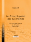 Les Francais peints par eux-memes : Encyclopedie morale du XIXe siecle - Paris Tome V - eBook