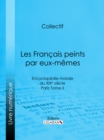 Les Francais peints par eux-memes : Encyclopedie morale du XIXe siecle - Paris Tome II - eBook