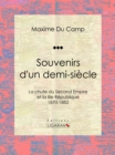 Souvenirs d'un demi-siecle : La chute du Second Empire et la IIIe Republique - 1870-1882 - eBook