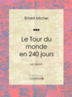 Le Tour du monde en 240 jours : Le Japon - eBook