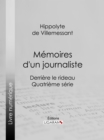 Memoires d'un journaliste : Derriere le rideau - Quatrieme serie - eBook