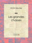 Les grandes chasses - eBook