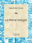 La Reine Margot : Piece de theatre - eBook