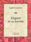 Edgard et sa bonne : Piece de theatre comique - eBook