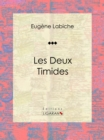 Les deux timides : Piece de theatre comique - eBook
