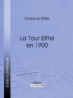 La tour Eiffel en 1900 - eBook