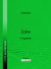 Zaire : Tragedie - eBook