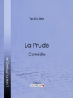 La Prude : Comedie - eBook