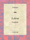 Zulime : Tragedie - eBook