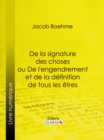 De la signature des choses ou De l'engendrement et de la definition de tous les etres - eBook