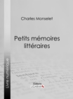 Petits memoires litteraires - eBook