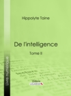 De l'intelligence - eBook