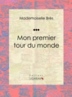 Mon premier tour du monde - eBook