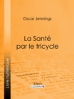 La Sante par le tricycle - eBook